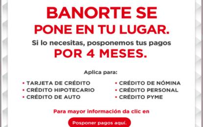 BANORTE difiere a 4 meses todos sus creditos